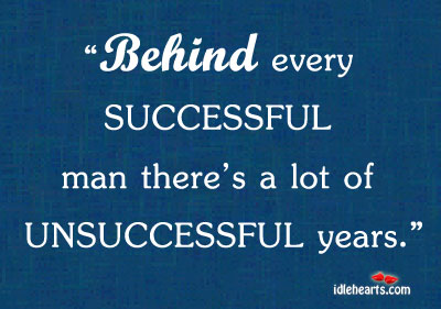 Behind Every Successful Man There's A Lot Of…