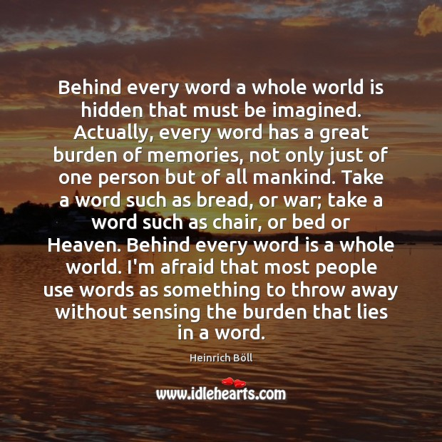 Behind every word a whole world is hidden that must be imagined. Image