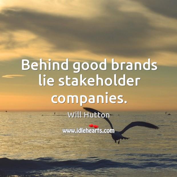 Behind good brands lie stakeholder companies. Image
