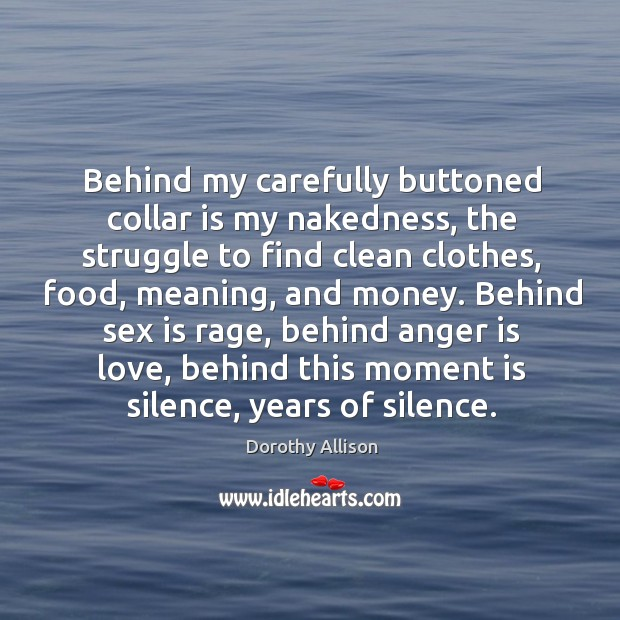 Image, Behind my carefully buttoned collar is my nakedness, the struggle to find