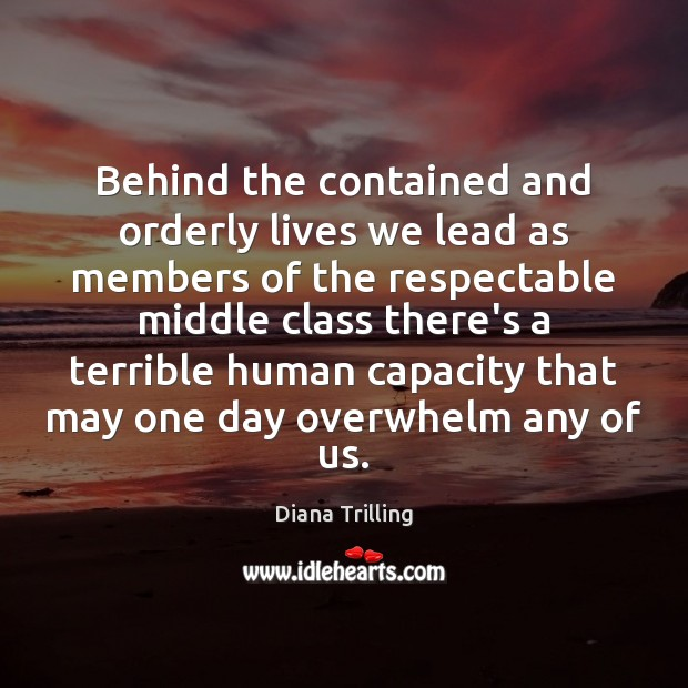 Behind the contained and orderly lives we lead as members of the Image