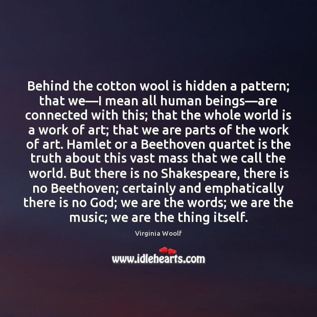Behind the cotton wool is hidden a pattern; that we—I mean Image