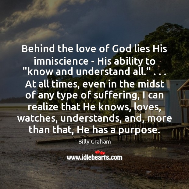 "Behind the love of God lies His imniscience – His ability to "" Image"