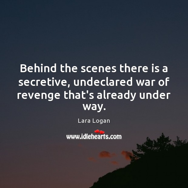 Behind the scenes there is a secretive, undeclared war of revenge that's Image