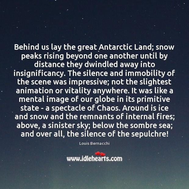 Behind us lay the great Antarctic Land; snow peaks rising beyond one Image