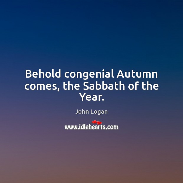 Image, Behold congenial Autumn comes, the Sabbath of the Year.