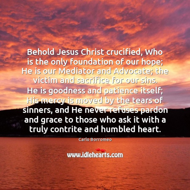 Image, Behold Jesus Christ crucified, Who is the only foundation of our hope;