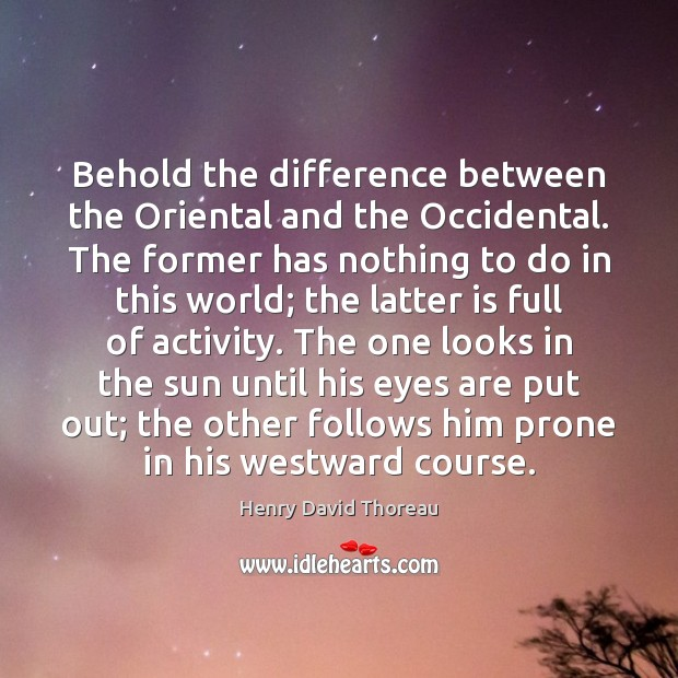 Behold the difference between the Oriental and the Occidental. The former has Image