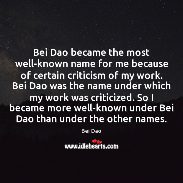 Image, Bei Dao became the most well-known name for me because of certain