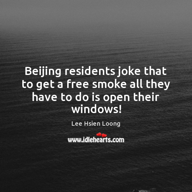 Image, Beijing residents joke that to get a free smoke all they have to do is open their windows!