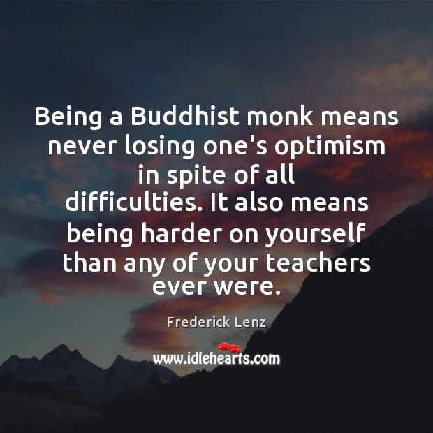 Being a Buddhist monk means never losing one's optimism in spite of Image