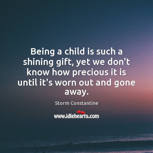 Image, Being a child is such a shining gift, yet we don't know