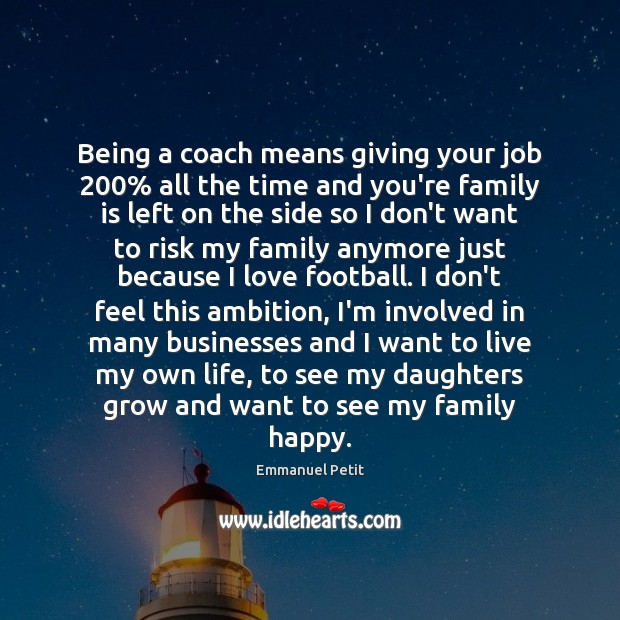 Being a coach means giving your job 200% all the time and you're Family Quotes Image