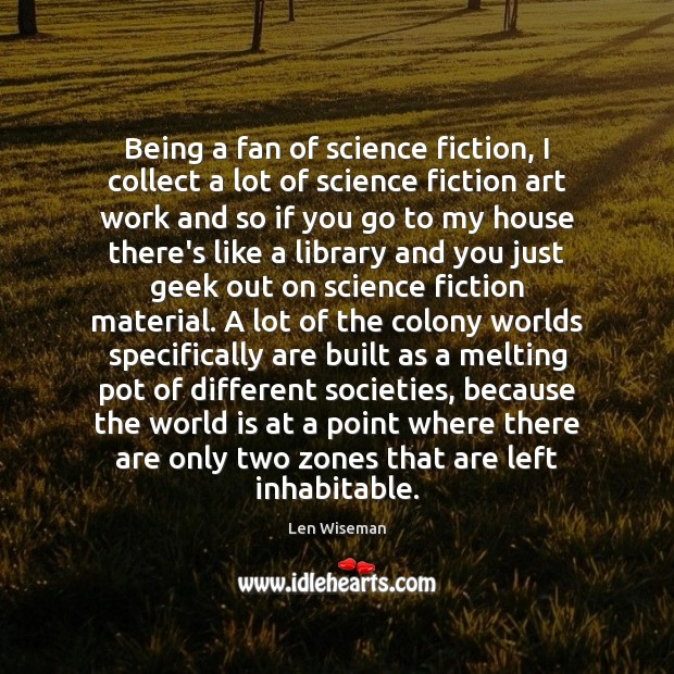 Image, Being a fan of science fiction, I collect a lot of science
