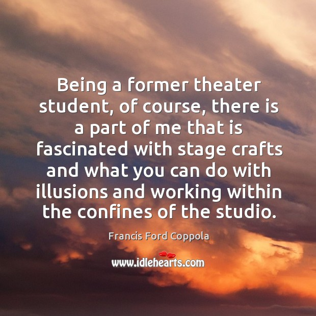 Being a former theater student, of course, there is a part of Image