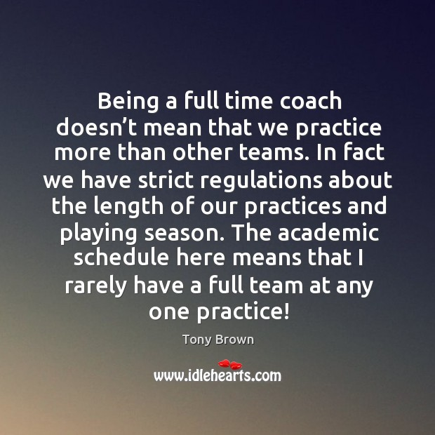 Being a full time coach doesn't mean that we practice more than other teams. Image