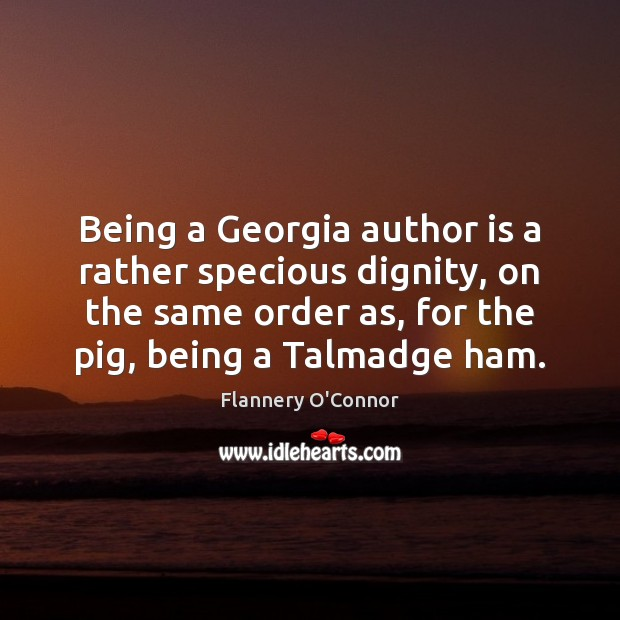 Image, Being a Georgia author is a rather specious dignity, on the same