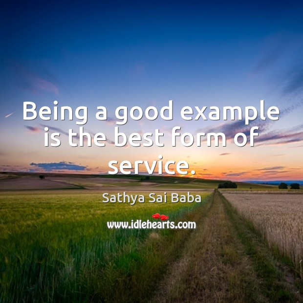 Being a good example is the best form of service. Image