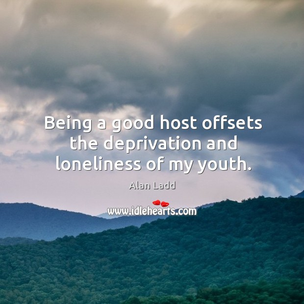 Being a good host offsets the deprivation and loneliness of my youth. Image
