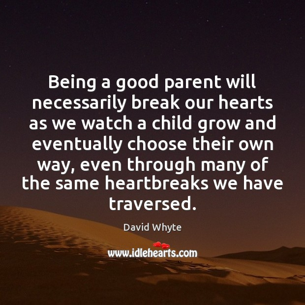 Image, Being a good parent will necessarily break our hearts as we watch