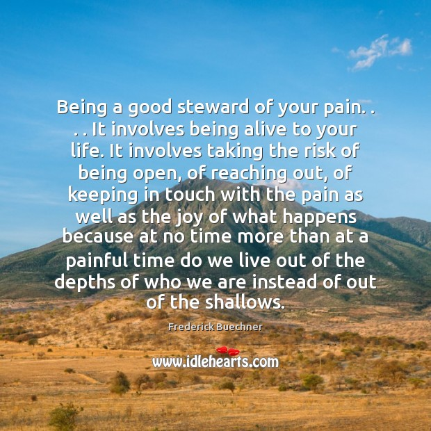 Image, Being a good steward of your pain. . . . It involves being alive to
