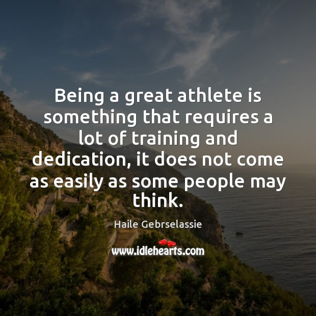 Image, Being a great athlete is something that requires a lot of training