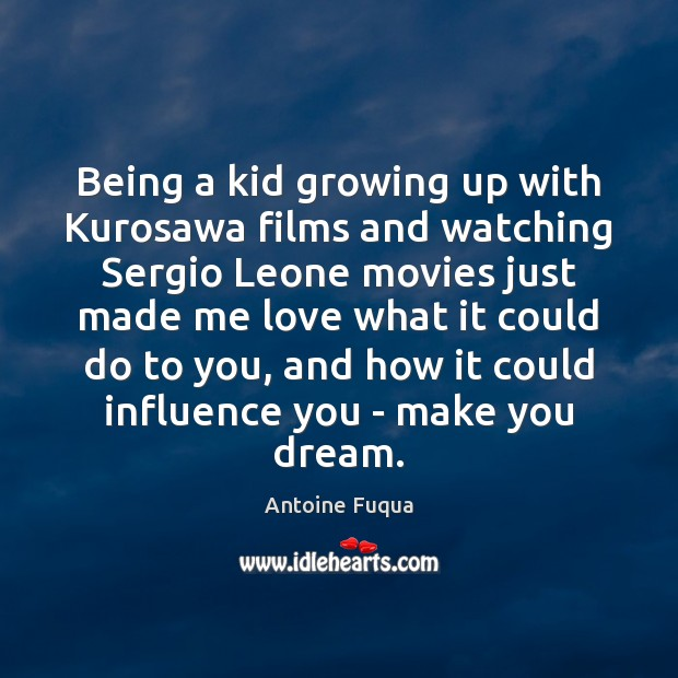 Being a kid growing up with Kurosawa films and watching Sergio Leone Image