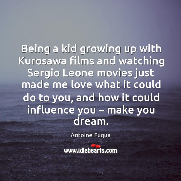 Being a kid growing up with kurosawa films and watching sergio leone movies just made me love Image