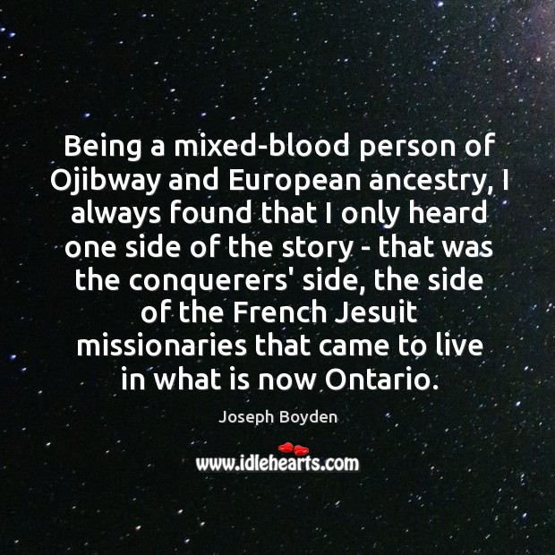 Being a mixed-blood person of Ojibway and European ancestry, I always found Image