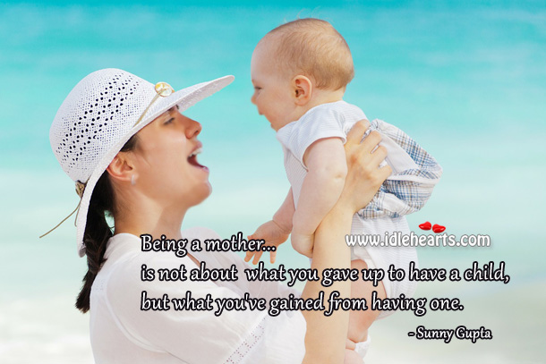 Image, Being a mother is not about what you gave up.
