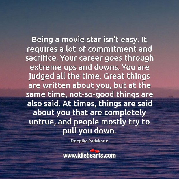 Image, Being a movie star isn't easy. It requires a lot of commitment