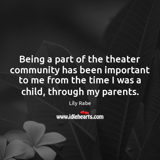 Being a part of the theater community has been important to me Image