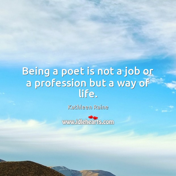 Image, Being a poet is not a job or a profession but a way of life.