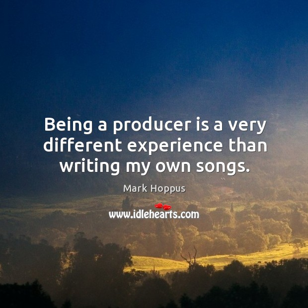Being a producer is a very different experience than writing my own songs. Image