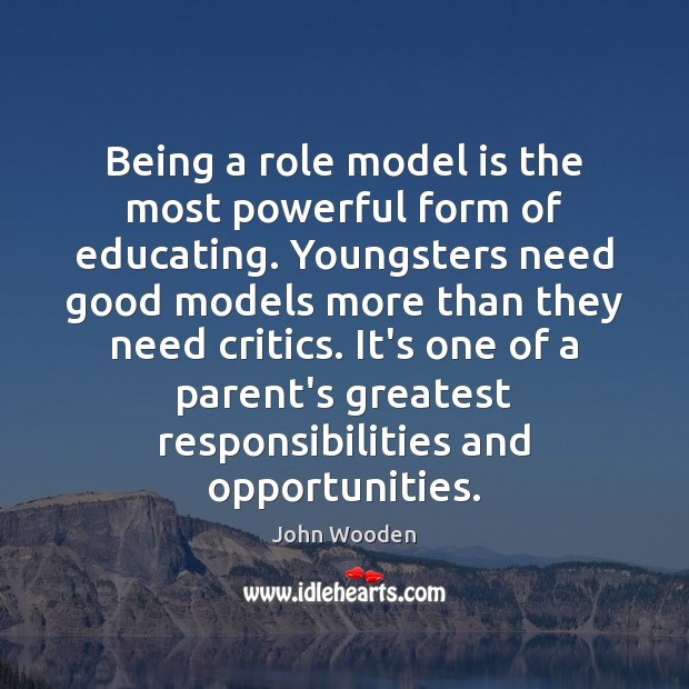Being a role model is the most powerful form of educating. Youngsters Image