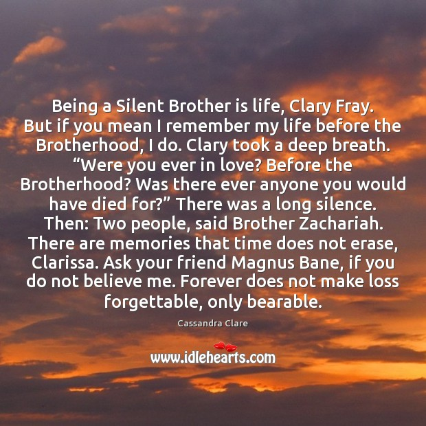 Image, Being a Silent Brother is life, Clary Fray. But if you mean