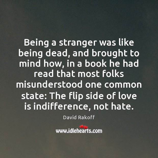 Image, Being a stranger was like being dead, and brought to mind how,