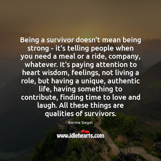 Being a survivor doesn't mean being strong – it's telling people when Being Strong Quotes Image