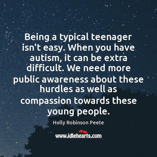 Being a typical teenager isn't easy. When you have autism, it can Image