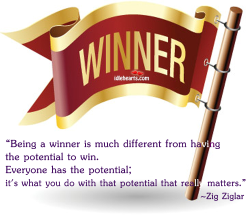 Being A Winner Is Much Different From….