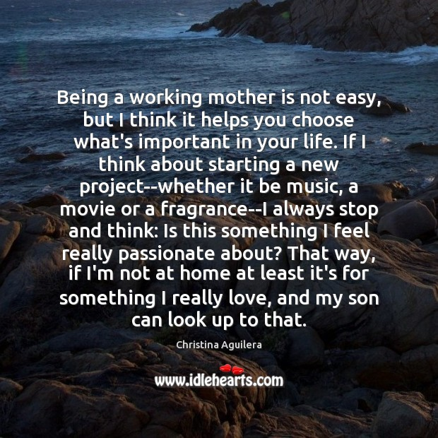 Being a working mother is not easy, but I think it helps Image