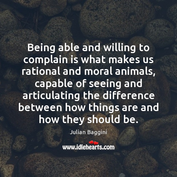 Image, Being able and willing to complain is what makes us rational and