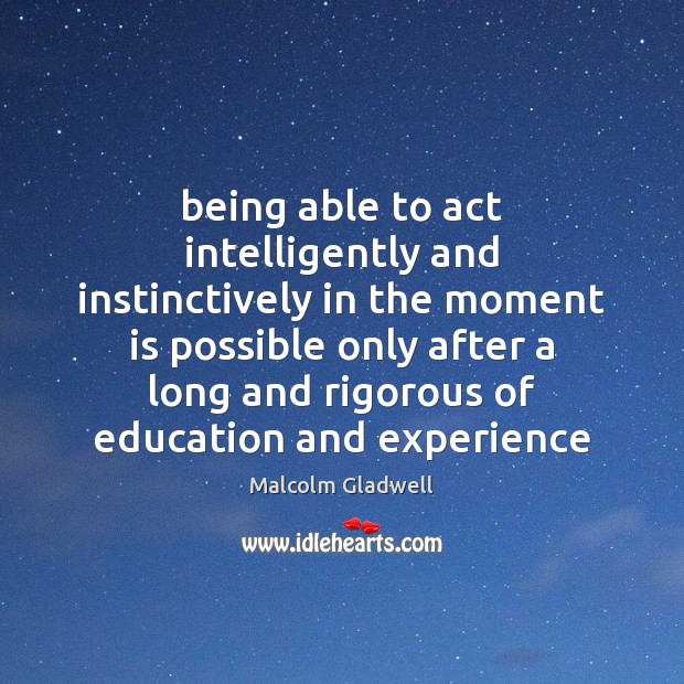 Image, Being able to act intelligently and instinctively in the moment is possible