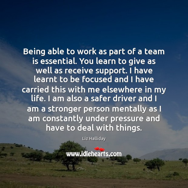 Image, Being able to work as part of a team is essential. You