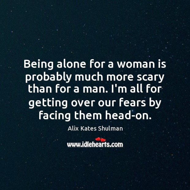 Image, Being alone for a woman is probably much more scary than for