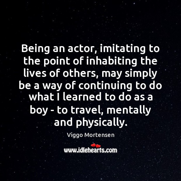 Being an actor, imitating to the point of inhabiting the lives of Image