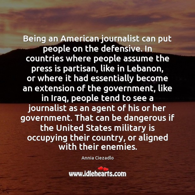 Image, Being an American journalist can put people on the defensive. In countries