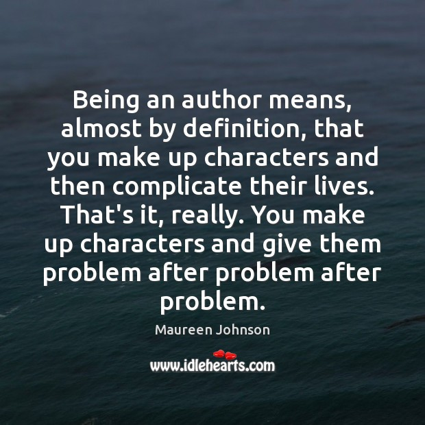 Being an author means, almost by definition, that you make up characters Image