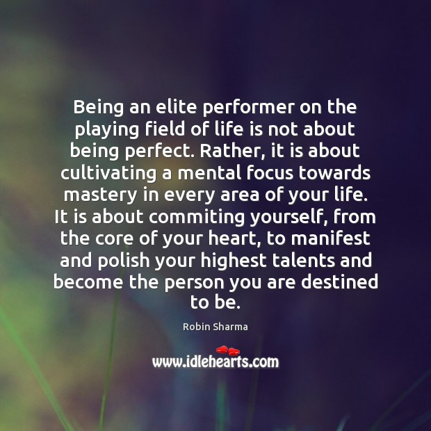 Image, Being an elite performer on the playing field of life is not