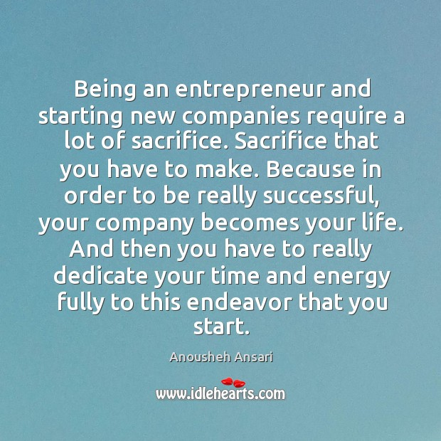 Image, Being an entrepreneur and starting new companies require a lot of sacrifice.